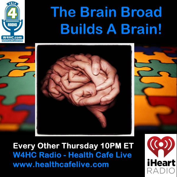 The Brain Broad Builds A Brain! on W4HC Radio-Health Cafe Live